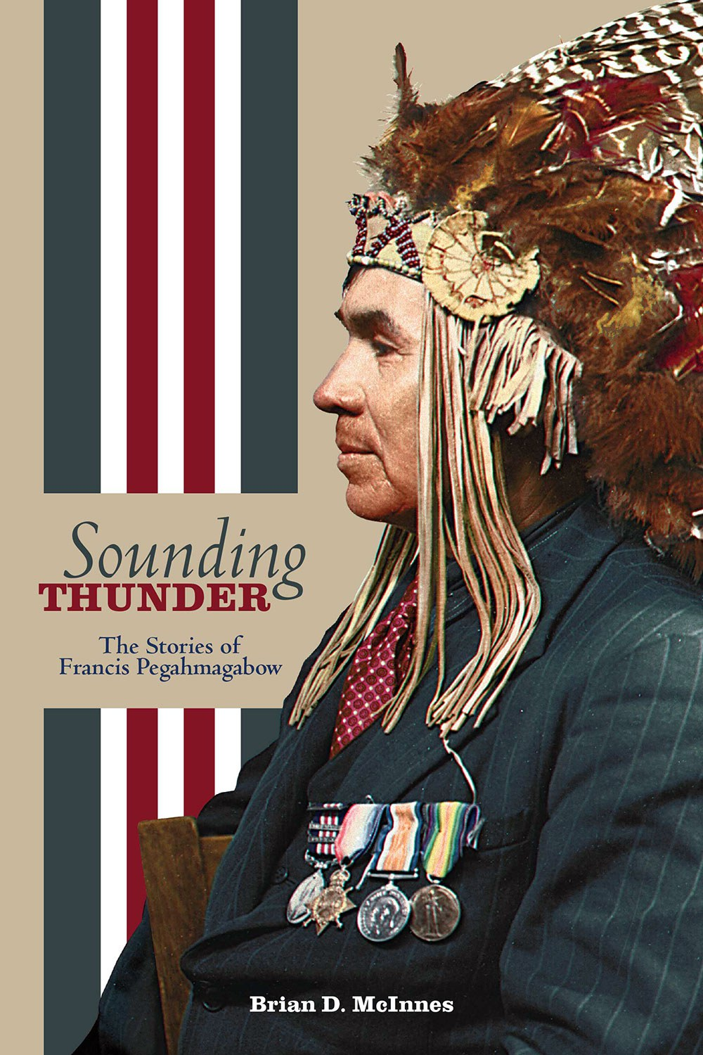 """Front cover of Dr. Brian McInnes' book """"Sounding Thunder: Stories of Francis Pegahmagabow"""""""
