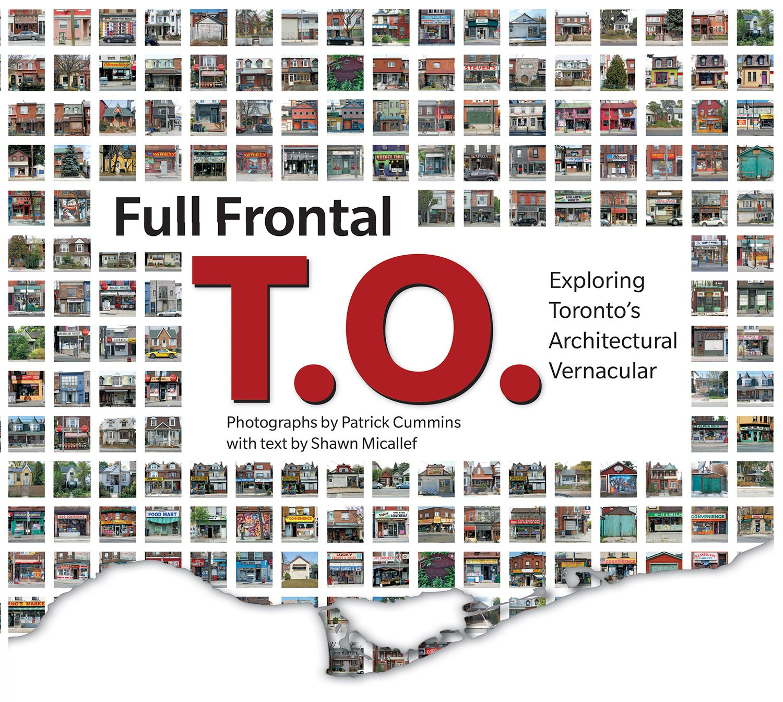 Full Frontal T.O. - Exploring Toronto's Architectural Vernacular